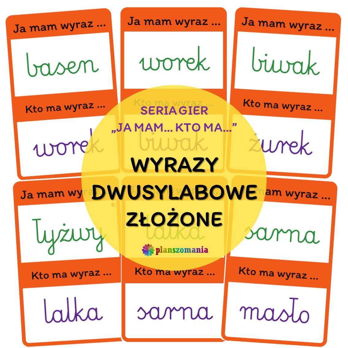 JA MAM KTO MA gra wyrzy dwusylabowe złożone pdf pismo szkolne