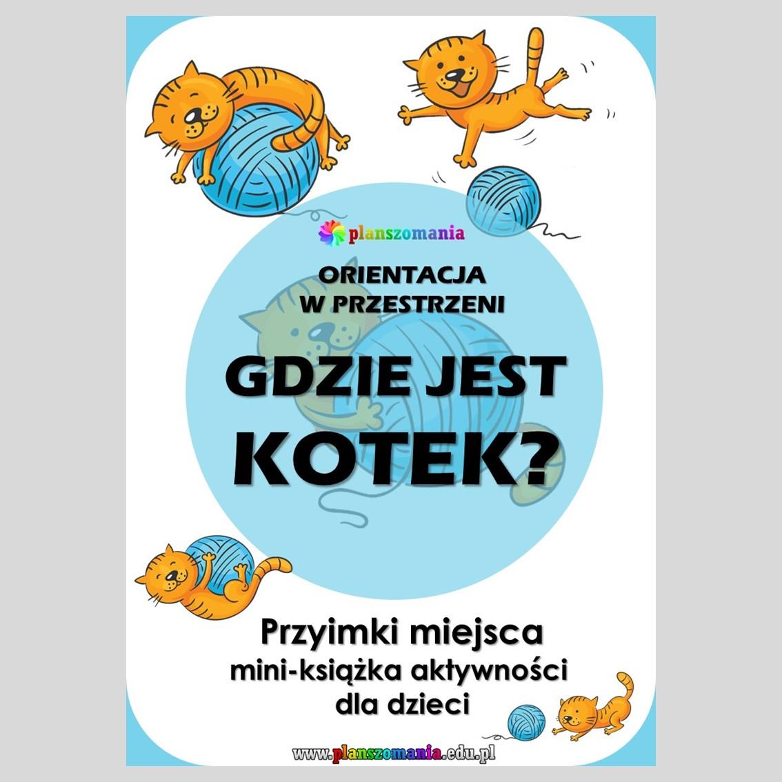 książeczka aktywności dla dzieci gdzie jest kotek przyimki miejsca orientacja w przestrzeni planszomania PDF do druku