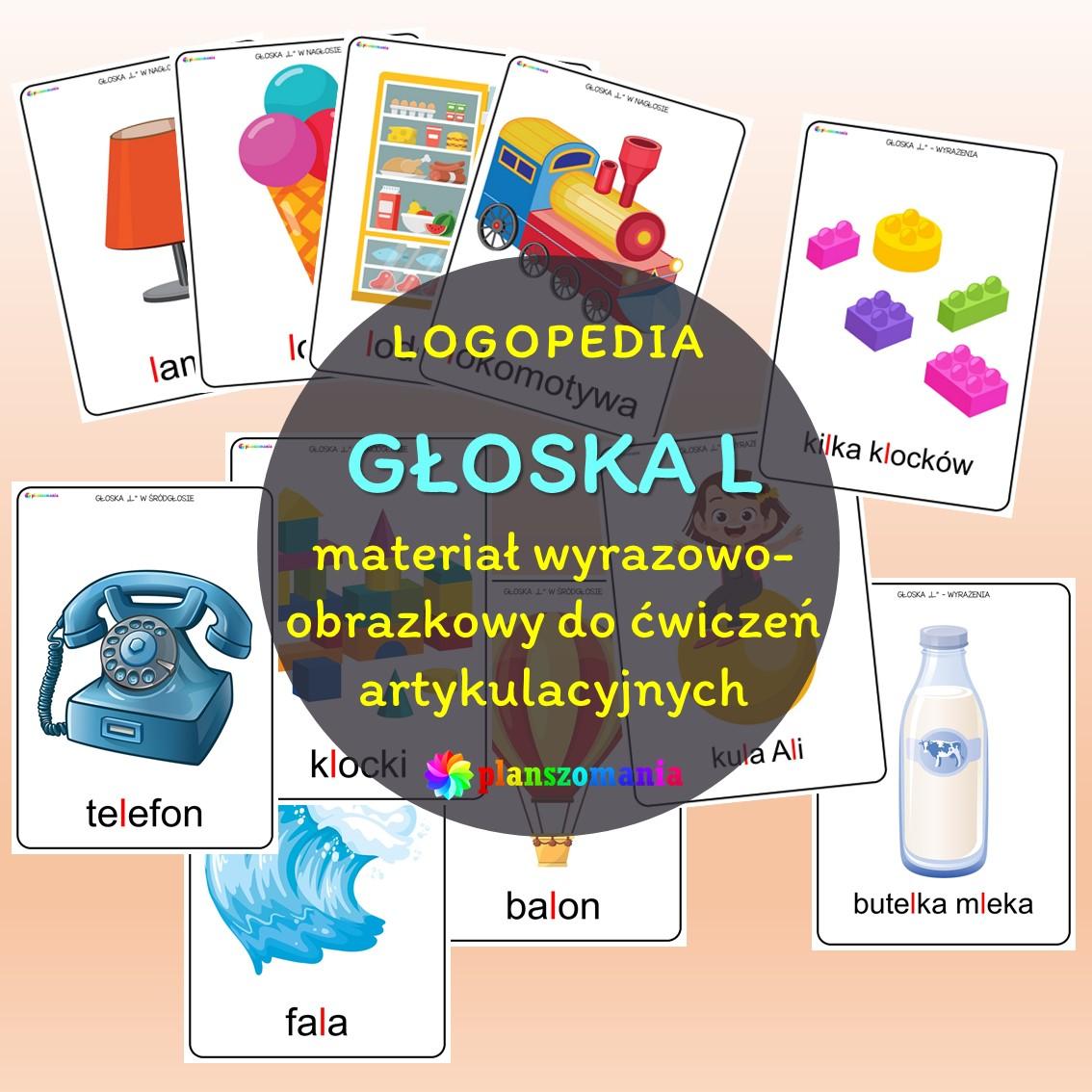 materiał oprazkowy do ćwiczeń artykulacyjnych prawidłowe wypowiadanie głoski L logopedia ćwiczenia usprawniające narządy mowy planszomania